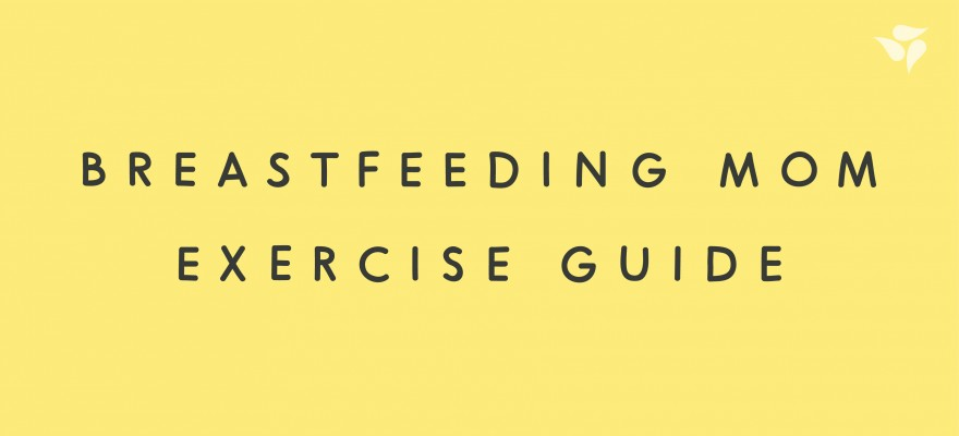 Breastfeeding Mom Exercise Guide